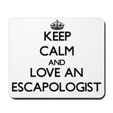 Keep Calm and Love an Escapologist Mousepad