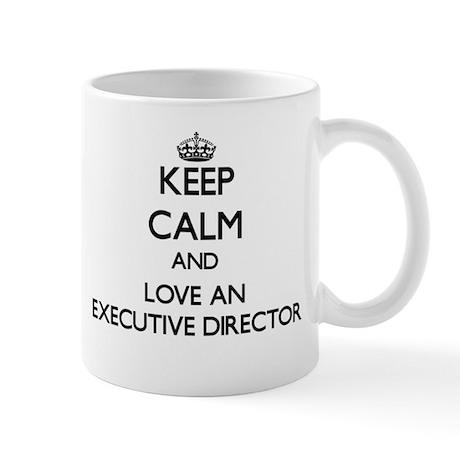 Keep Calm and Love an Executive Director Mugs