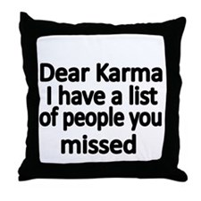 Dear Karma, I have a list of people you missed Thr