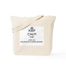 Keep Calm and Love an Insurance Placing Broker Tot