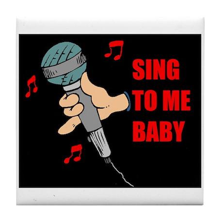 SING TO ME Tile Coaster