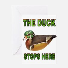 DUCK STOPS HERE Greeting Cards