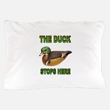 DUCK STOPS HERE Pillow Case