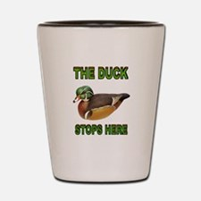 DUCK STOPS HERE Shot Glass