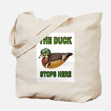 DUCK STOPS HERE Tote Bag