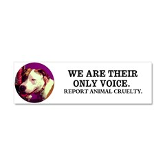 WE ARE THEIR ONLY VOICE Car Magnet