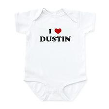 I Love DUSTIN Infant Bodysuit