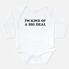 I'm Kind Of A Big Deal Funny Long Sleeve Infant Bo