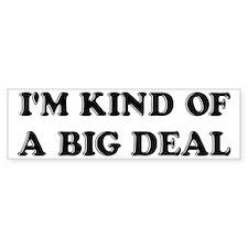 I'm Kind Of A Big Deal Funny Car Sticker