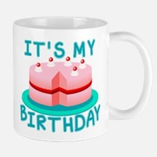 Its My Birthday Cake Mugs