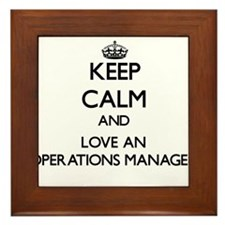 Keep Calm and Love an Operations Manager Framed Ti