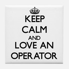 Keep Calm and Love an Operator Tile Coaster