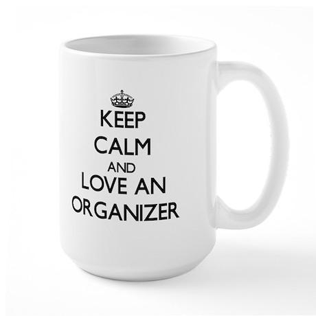 Keep Calm and Love an Organizer Mugs