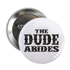 The Dude Abides Button