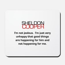Sheldon Cooper's Jealousy Quote Mousepad