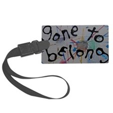 gone to belong Luggage Tag