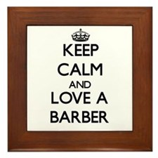 Keep Calm and Love a Barber Framed Tile