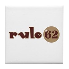 Rule 62 AA Slogan Tile Coaster