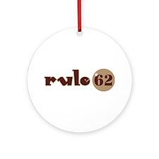 Rule 62 AA Slogan Ornament (Round)
