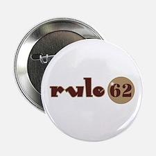 Rule 62 AA Slogan Button