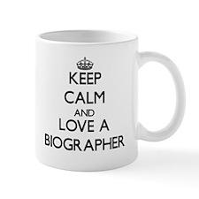 Keep Calm and Love a Biographer Mugs