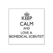 Keep Calm and Love a Biomedical Scientist Sticker