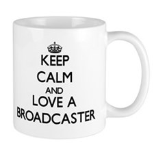 Keep Calm and Love a Broadcaster Mugs