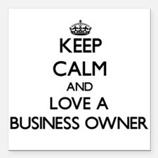 Keep Calm and Love a Business Owner Square Car Mag
