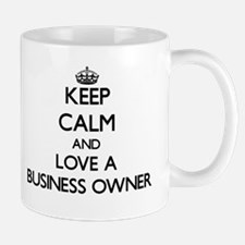 Keep Calm and Love a Business Owner Mugs