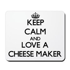 Keep Calm and Love a Cheese Maker Mousepad