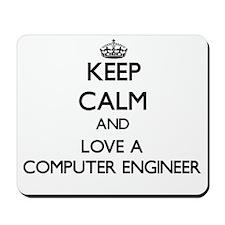 Keep Calm and Love a Computer Engineer Mousepad