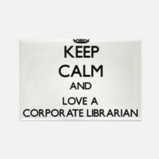 Keep Calm and Love a Corporate Librarian Magnets