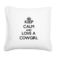 Keep Calm and Love a Cowgirl Square Canvas Pillow