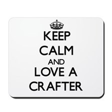 Keep Calm and Love a Crafter Mousepad