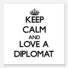 Keep Calm and Love a Diplomat Square Car Magnet 3""
