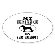 My English Foxhound Is Very Friendly Decal