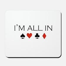 I'm all in /poker Mousepad