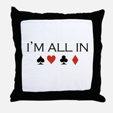 I'm all in /poker Throw Pillow