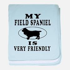 My Field Spaniel Is Very Friendly baby blanket