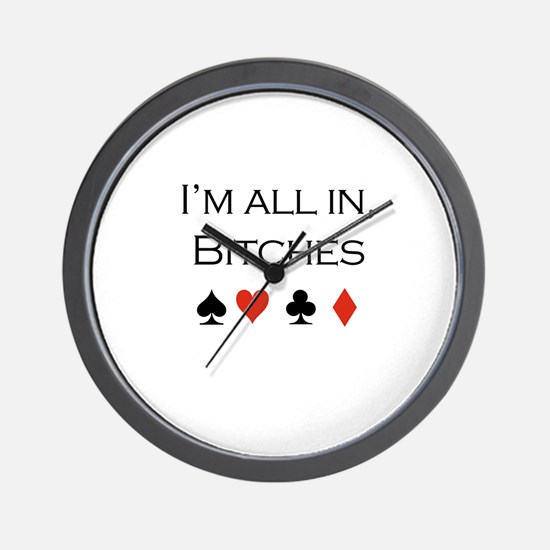 I'm all in, bitches /poker Wall Clock