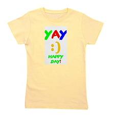 YAY - HAPPY DAY! Girl's Tee