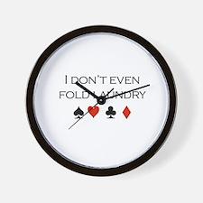 I don't even fold laundry /poker Wall Clock