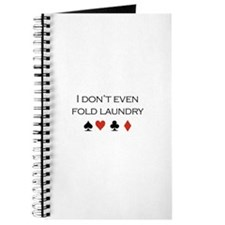 I don't even fold laundry /poker Journal