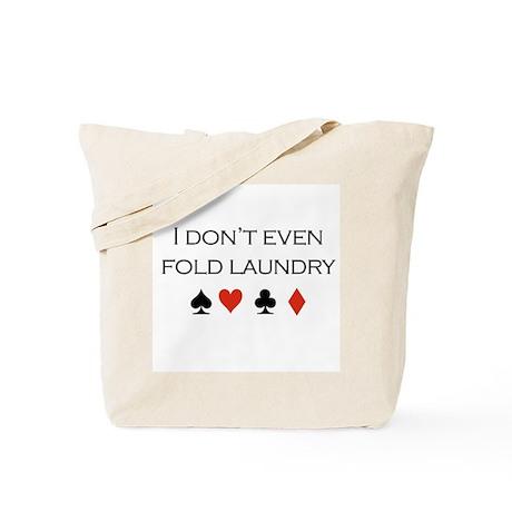 I don't even fold laundry /poker Tote Bag