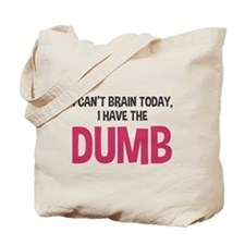 I can't brain today Tote Bag