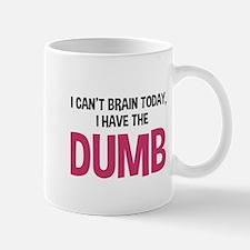 I can't brain today Mug