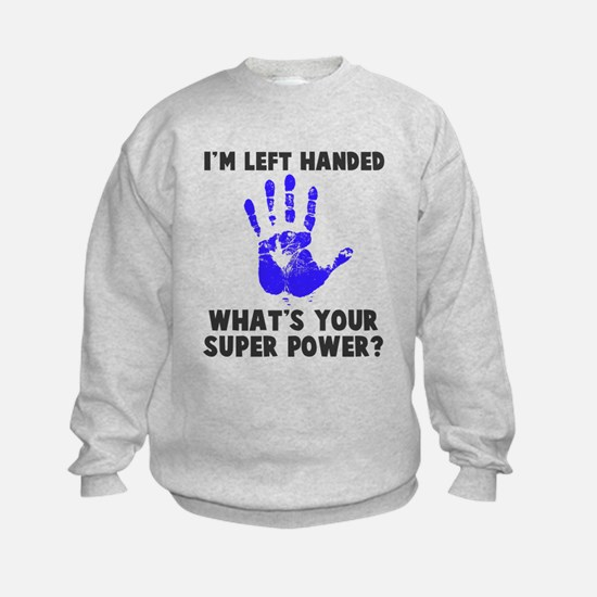 Left Handed Super Power Sweatshirt