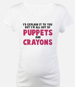 Out of puppets and crayons Shirt