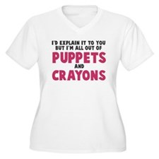 Out of puppets and crayons T-Shirt