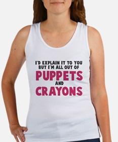Out of puppets and crayons Women's Tank Top